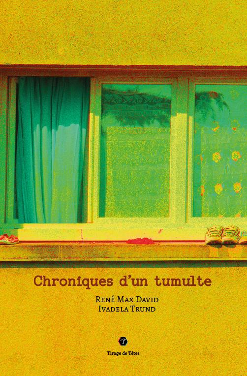 Couverture Chronique d'un tumulte, René Max David, Ivadela Trund